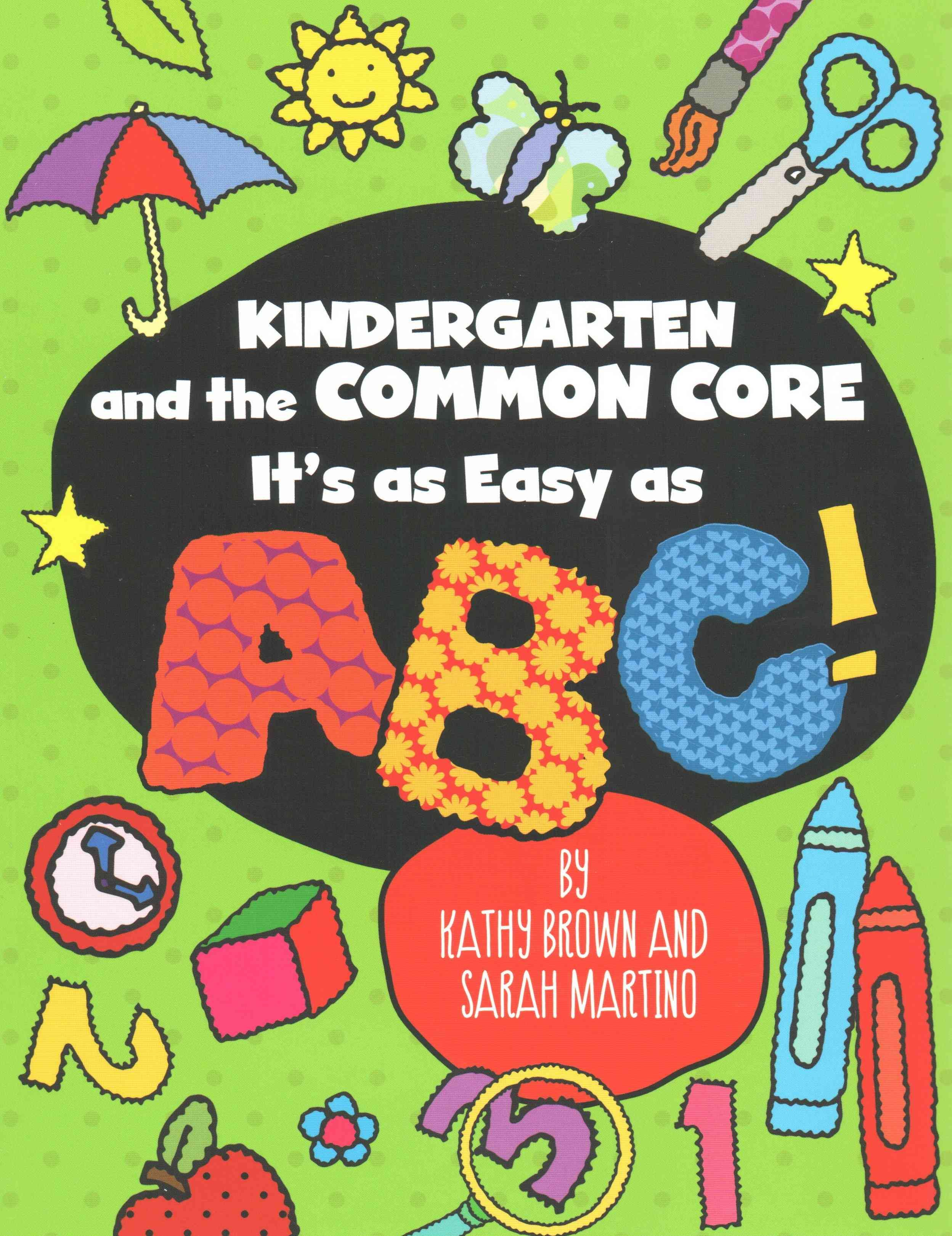 Kindergarten And The Common Core: It's As Easy As Abc!   Products