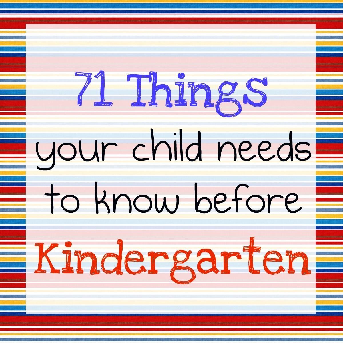 Kindergarten Readiness: 71 Things Your Child Needs To Know | Tips