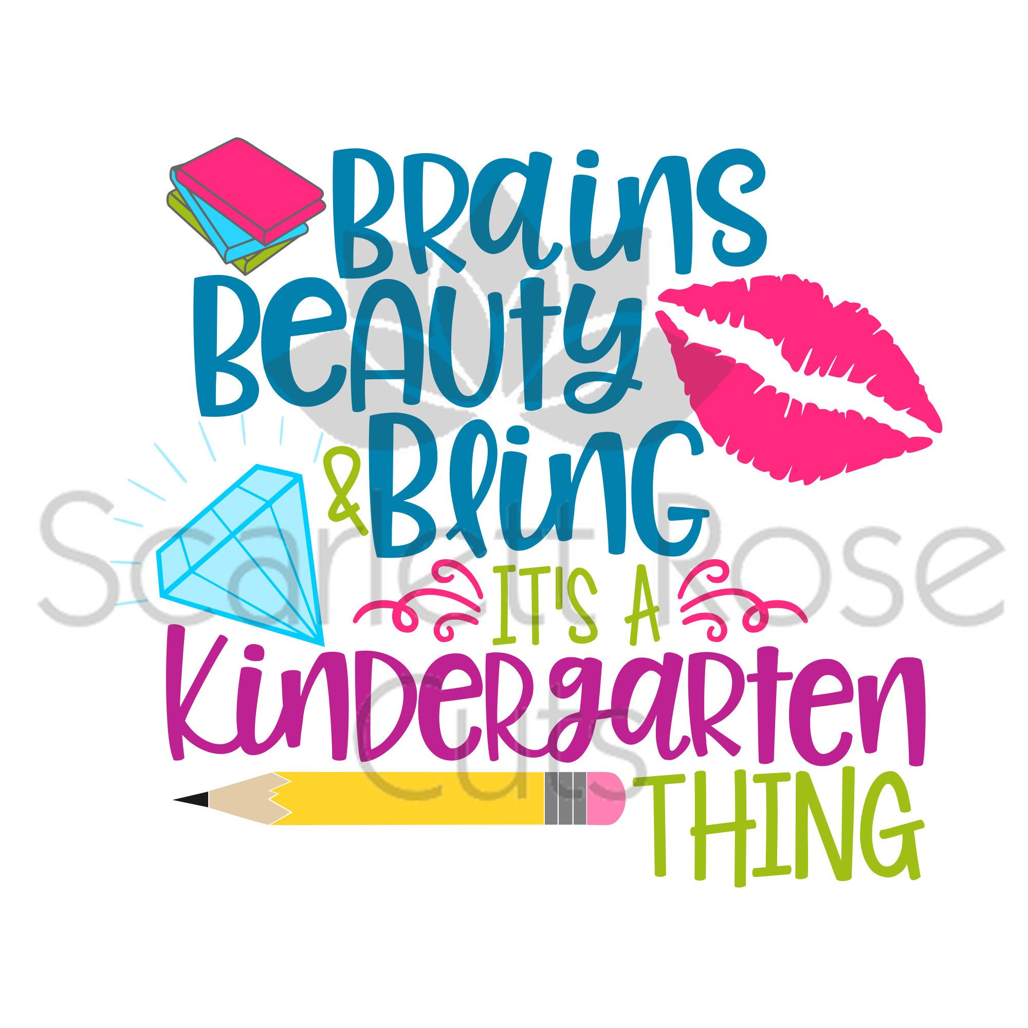 School Svg, Brains Beauty And Bling Kindergarten Thing Svg